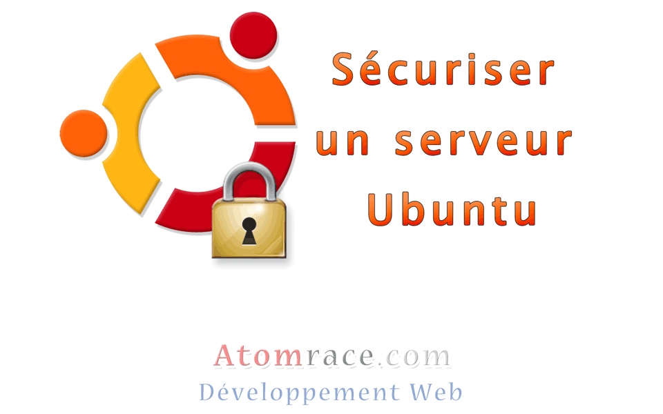 améliorer la sécurité d'un serveur Ubuntu