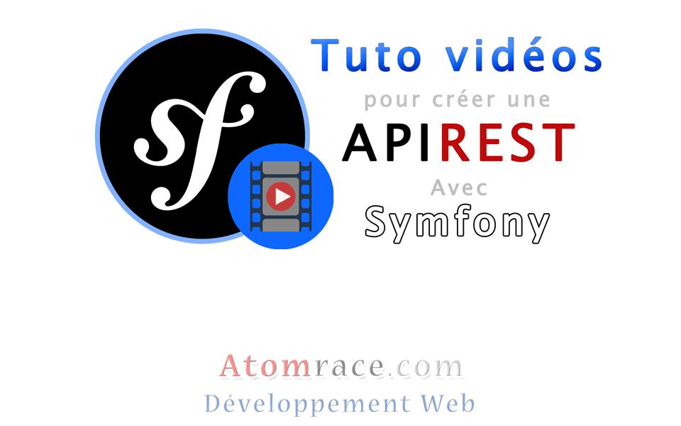 Tutoriels vidéos pour créer une API REST avec Symfony