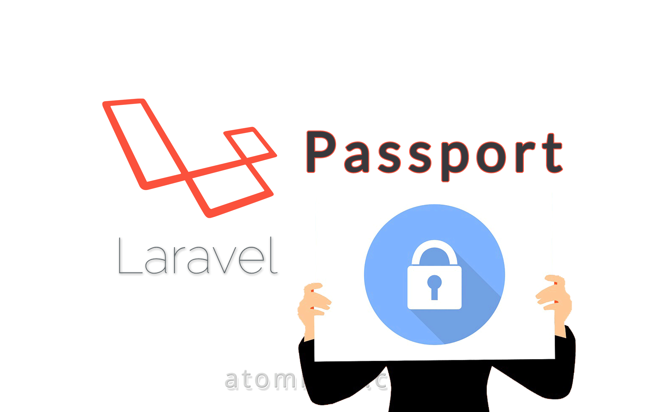 Authentification et autorisation avec Passport pour Laravel - Atomrace